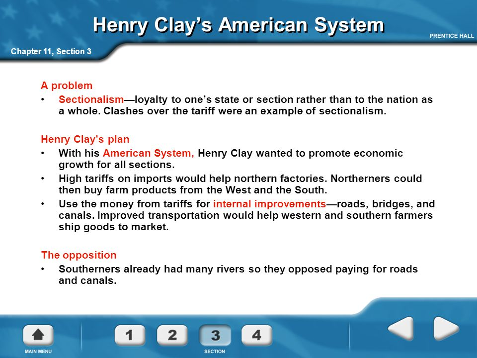 Henry Clay's American System A problem Sectionalism—loyalty to one's state or section rather than to the nation as a whole.