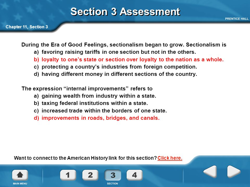 Section 3 Assessment Chapter 11, Section 3 During the Era of Good Feelings, sectionalism began to grow.