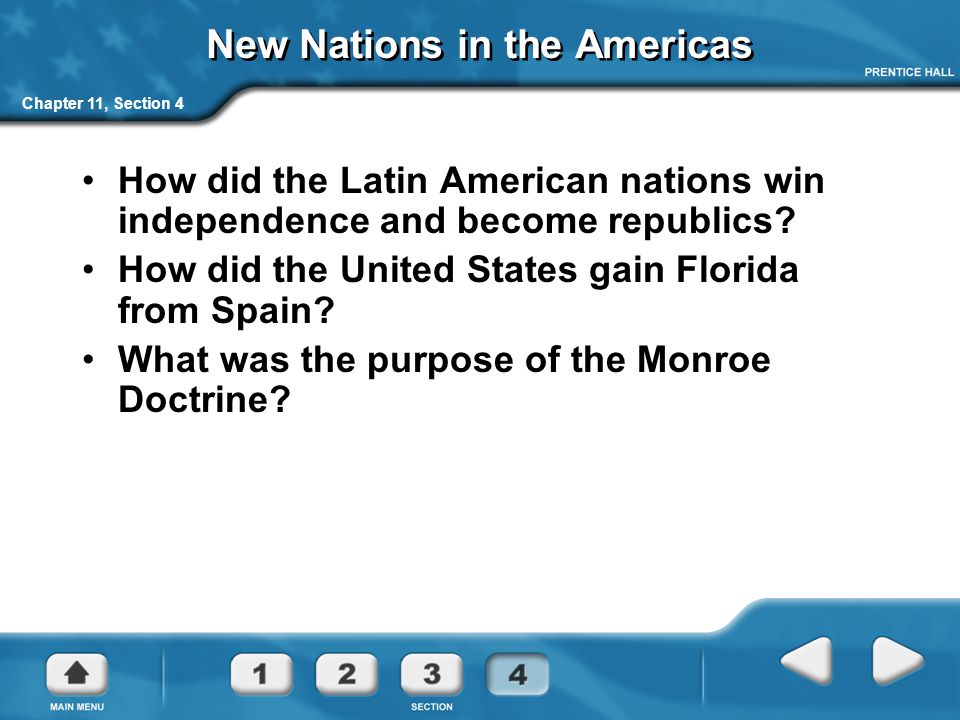 New Nations in the Americas Chapter 11, Section 4 How did the Latin American nations win independence and become republics.