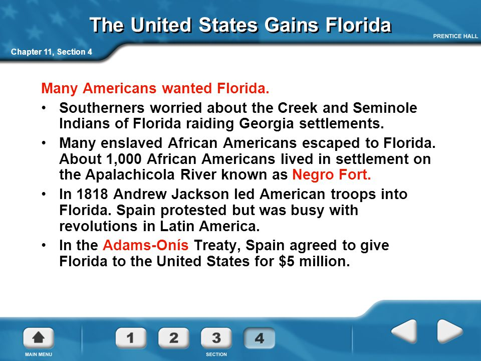 The United States Gains Florida Many Americans wanted Florida.