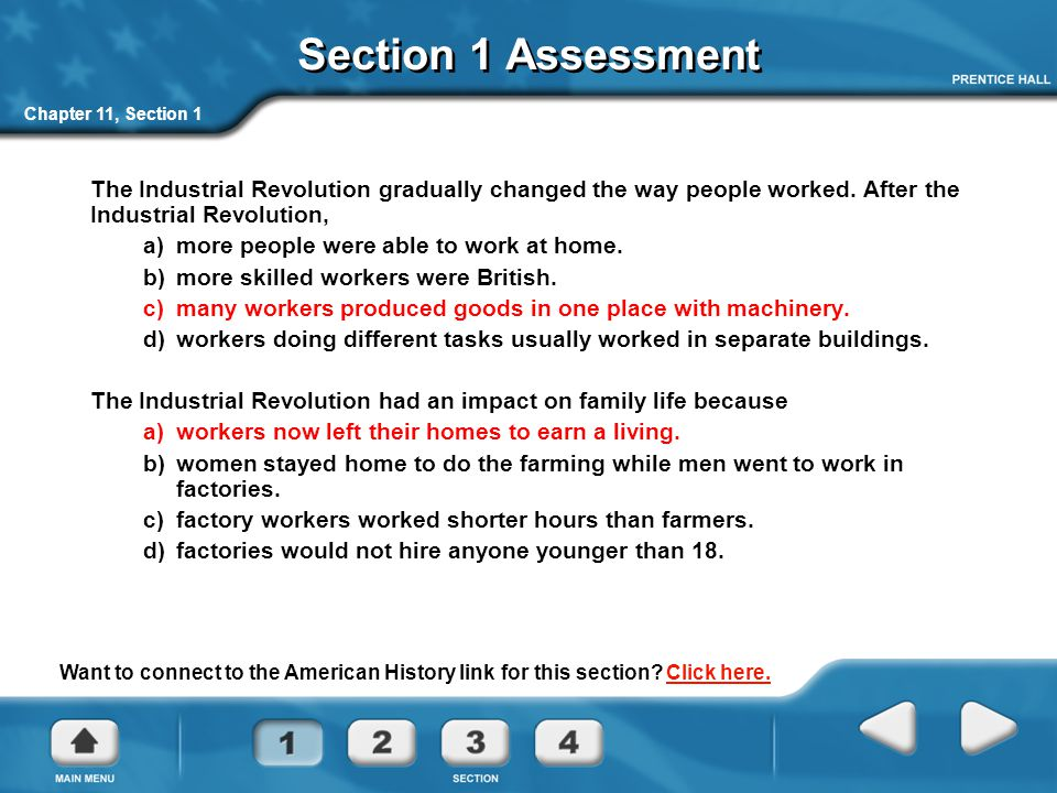Chapter 11, Section 1 Section 1 Assessment The Industrial Revolution gradually changed the way people worked.