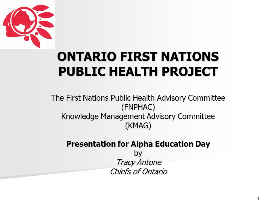 2 What is the Ontario First Nation Public Health Project.