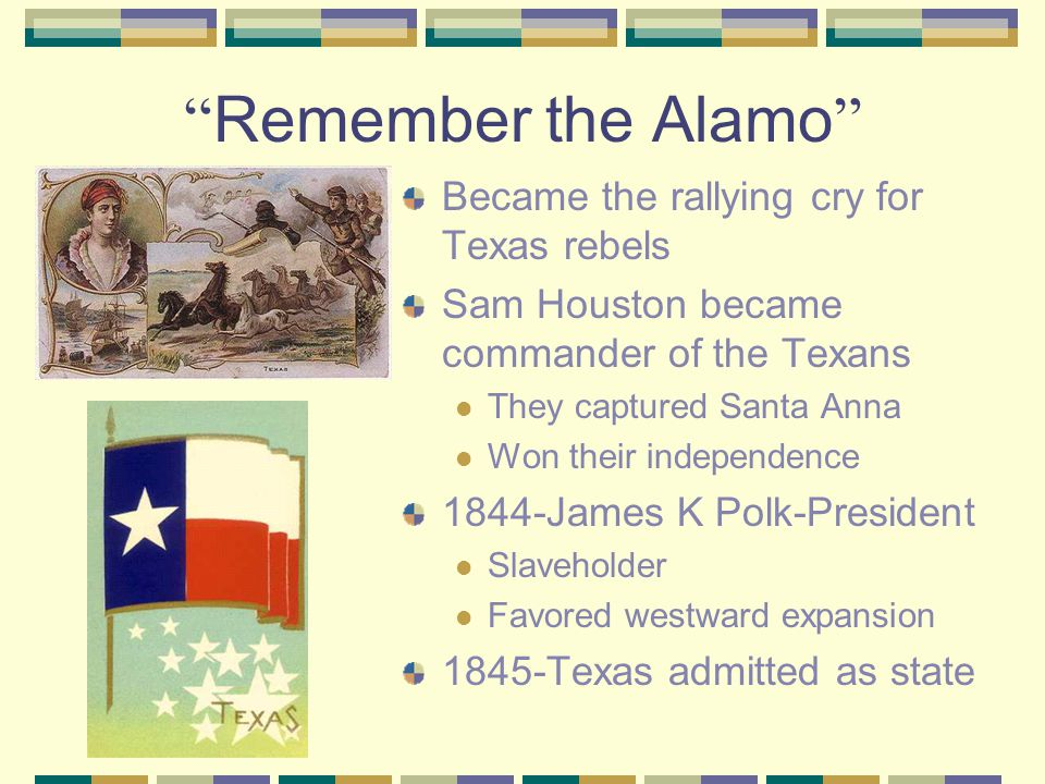 Texas Independence Mexico tried to keep more Americans from coming Settlers came anyway Austin asks Mexico for self-government in Texas 1836-War breaks out-called Texas Revolution Small Texas force tried to defend the Alamo All 187 Americans were killed when Mexico captured the mission
