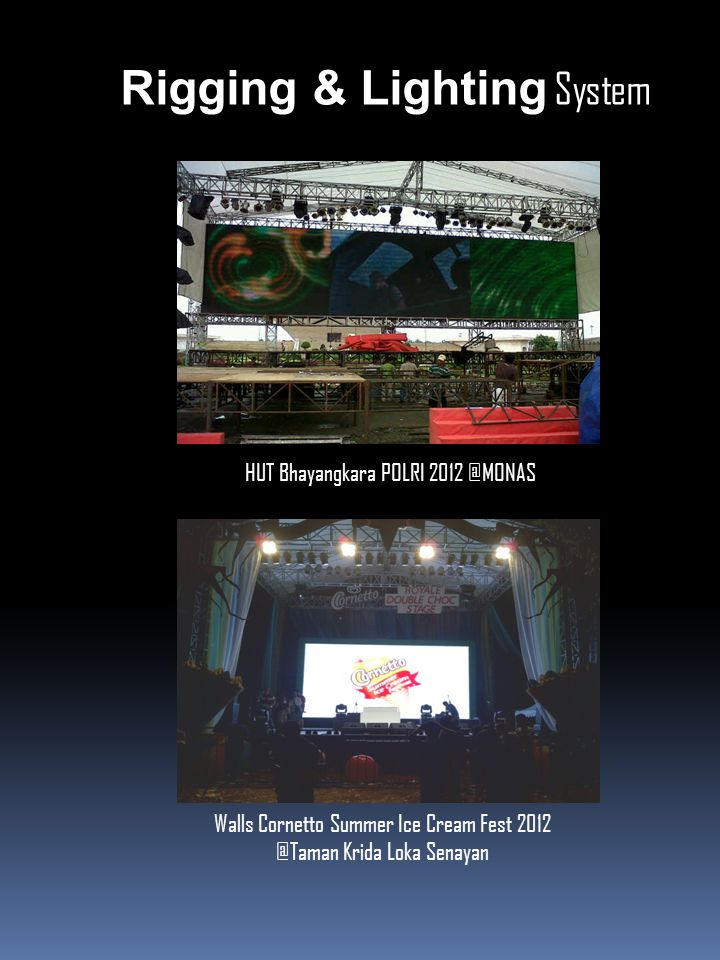 Rigging & Lighting System HUT Bhayangkara POLRI 2012 @MONAS Walls Cornetto Summer Ice Cream Fest 2012 @Taman Krida Loka Senayan
