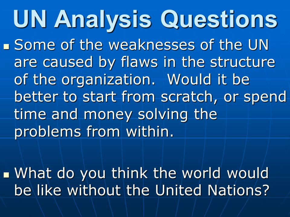 UN Analysis Questions (cont) Which part of the Untied Nations would you put the most money towards.