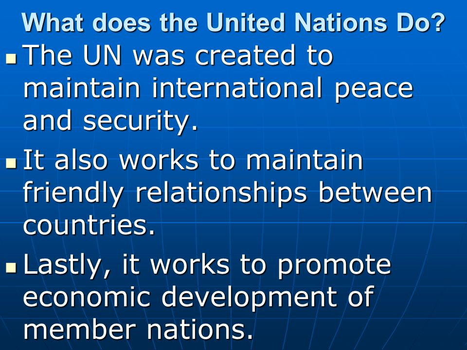 Who and Where.Almost all countries in the world are members of the UN.