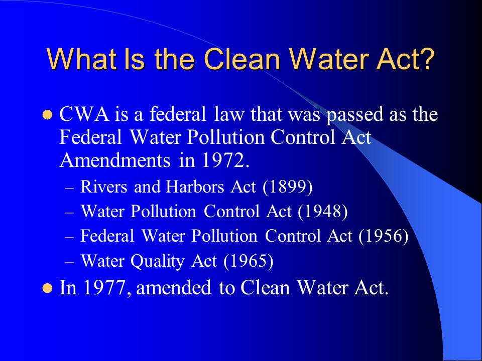 This gave the Environmental Protection Agency the authority to implement pollution control programs – Setting wastewater standards for industry – Set water quality standards for all contaminants in surface waters – Unlawful for any person to discharge any pollutant from a point source into navigable waters, unless a permit was obtained under its provisions.