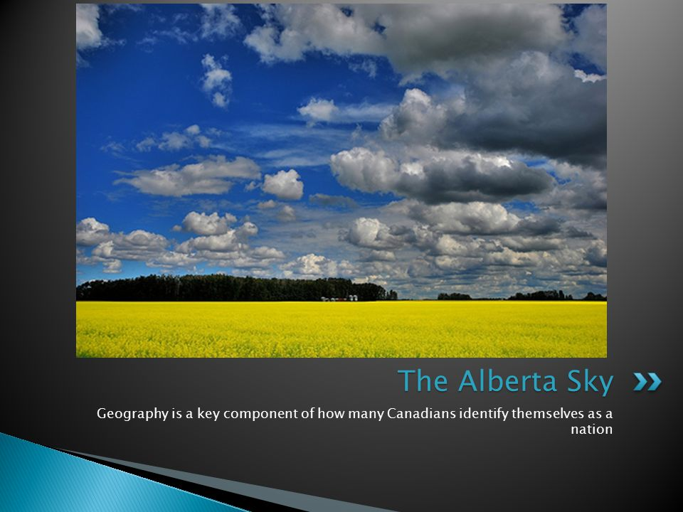 Geography is a key component of how many Canadians identify themselves as a nation The Alberta Sky