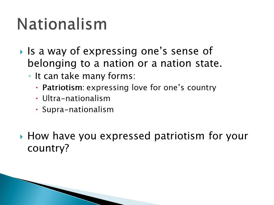  Is a way of expressing one's sense of belonging to a nation or a nation state.