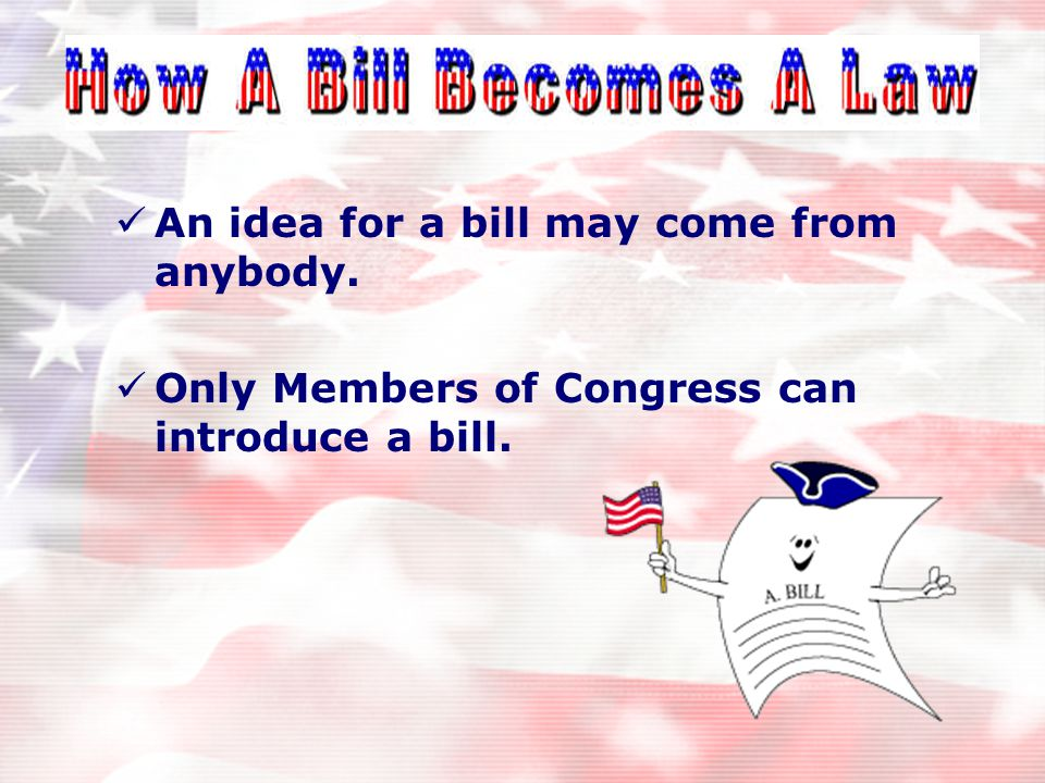 Types of Legislation Four basic types  Bills  Joint resolutions  Concurrent resolutions  Simple resolutions All bills must pass the House and Sena