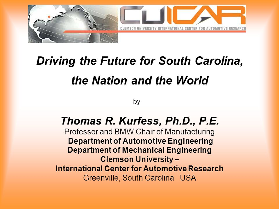 Driving the Future for South Carolina, the Nation and the World Thomas R.