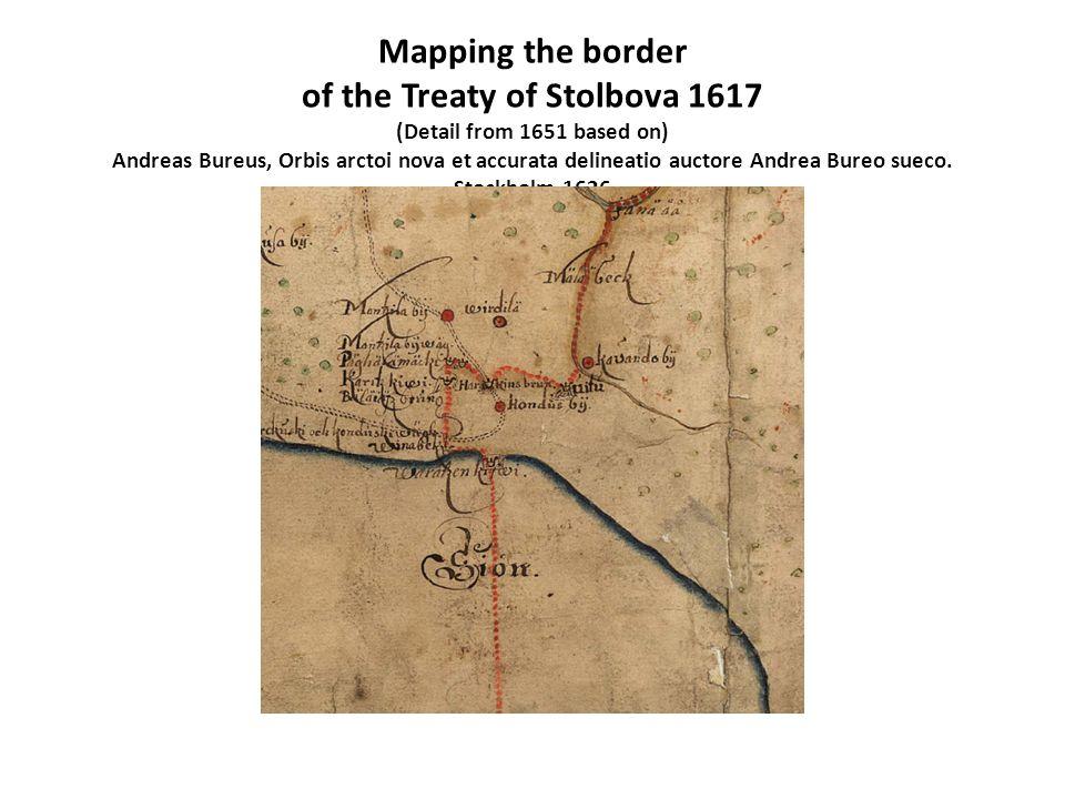 Mapping the border of the Treaty of Stolbova 1617 (Detail from 1651 based on) Andreas Bureus, Orbis arctoi nova et accurata delineatio auctore Andrea Bureo sueco.