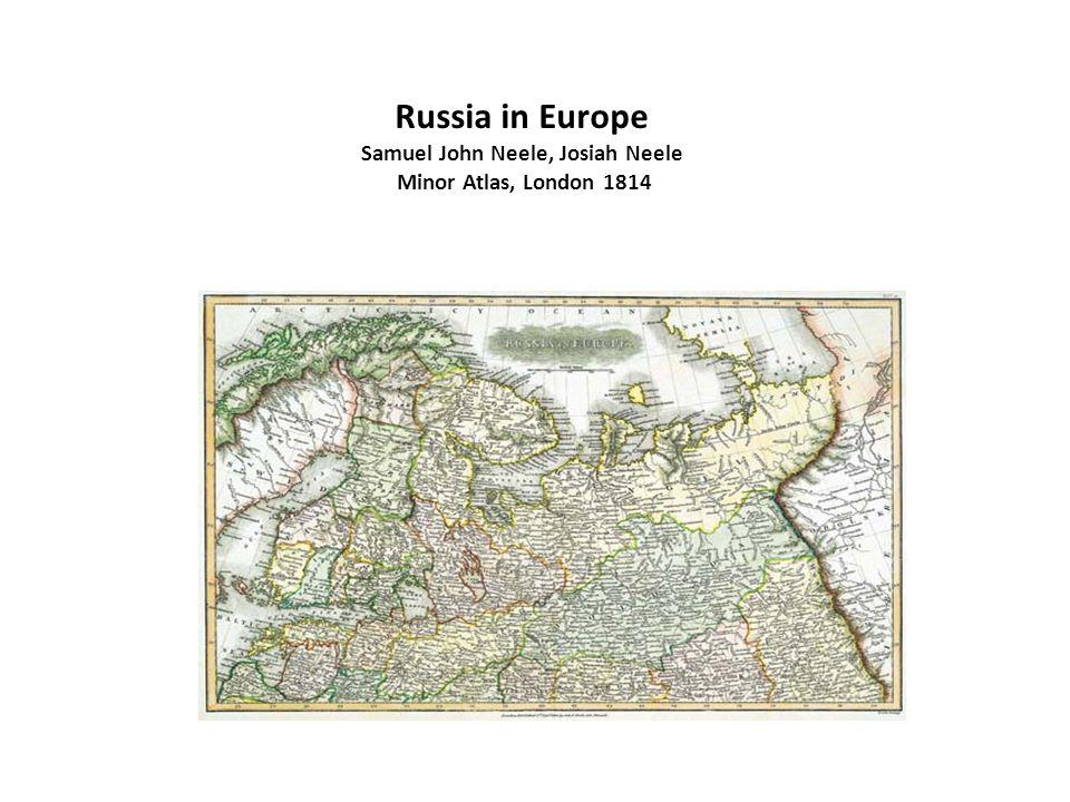 Russia in Europe Samuel John Neele, Josiah Neele Minor Atlas, London 1814
