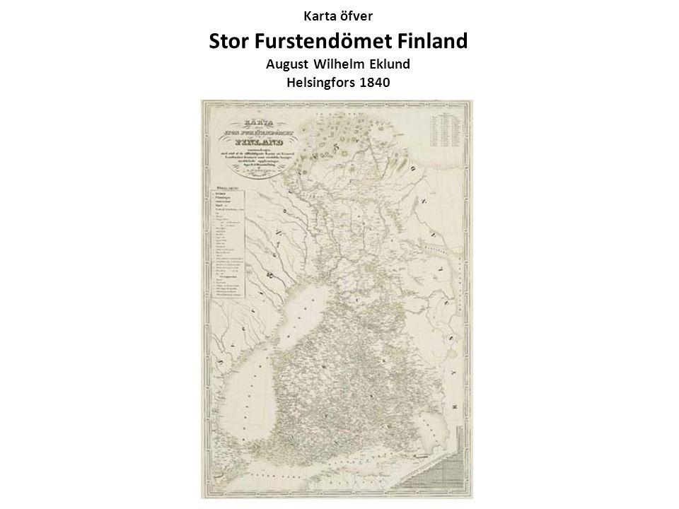 Karta öfver Stor Furstendömet Finland August Wilhelm Eklund Helsingfors 1840