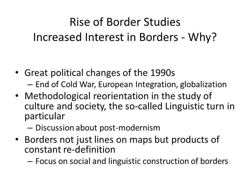 Rise of Border Studies Increased Interest in Borders - Why.