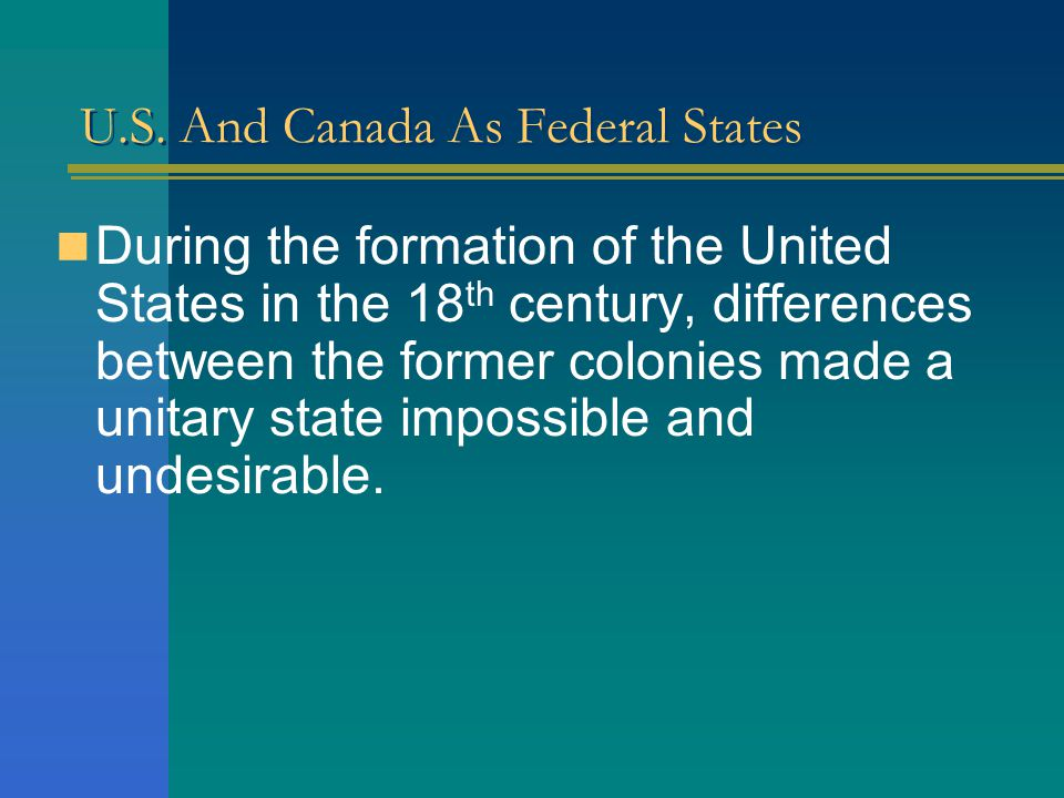 U.S. And Canada As Federal States Thus the powers of cities and counties depend entirely on the role assigned to them by the various states. In short,