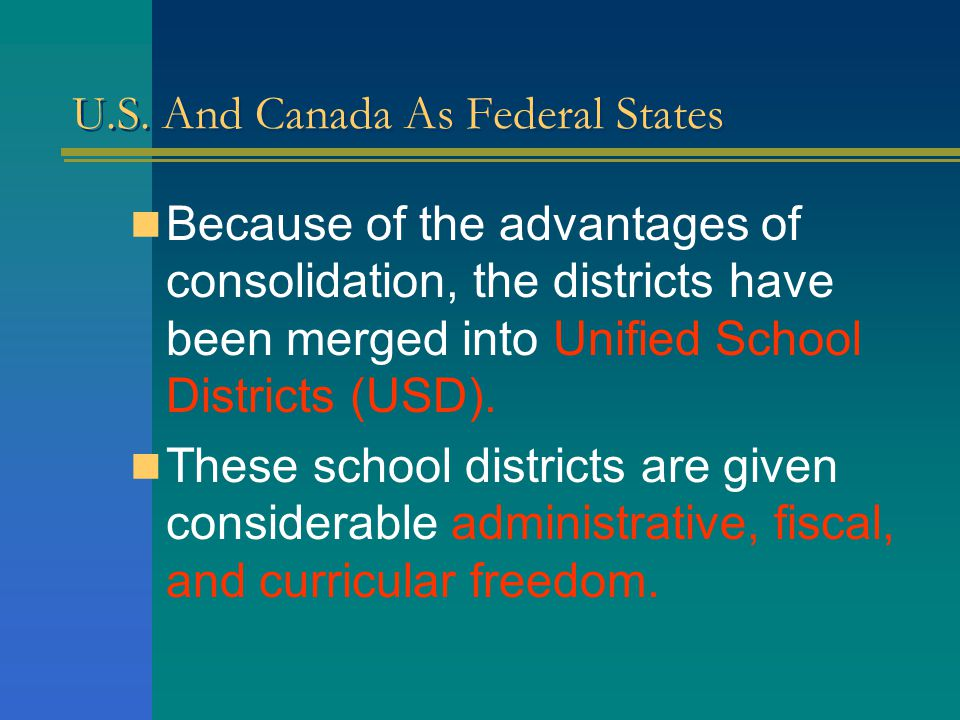 U.S. And Canada As Federal States SPECIAL PURPOSE DISTRICTS: These are districts created to serve specific public functions. They make up the most num