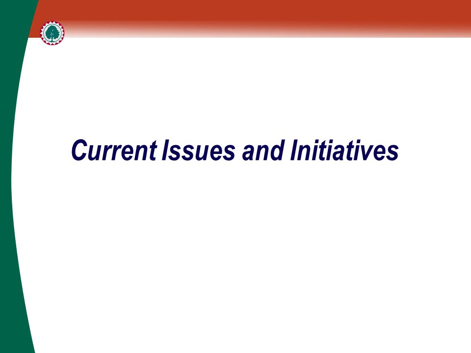 Current Issues and Initiatives