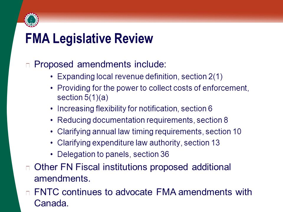 FMA Legislative Review ▶ Proposed amendments include: Expanding local revenue definition, section 2(1) Providing for the power to collect costs of enf