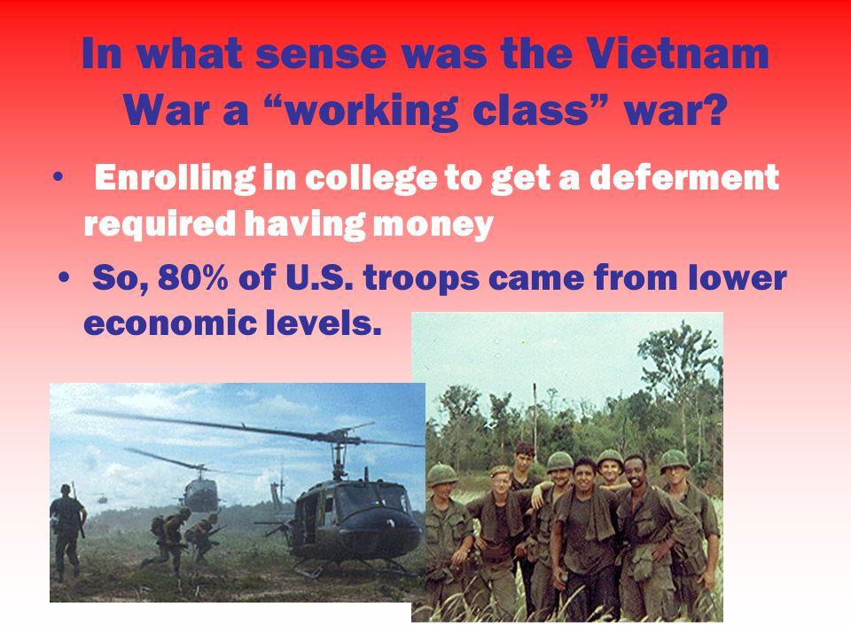 In what sense was the Vietnam War a working class war.