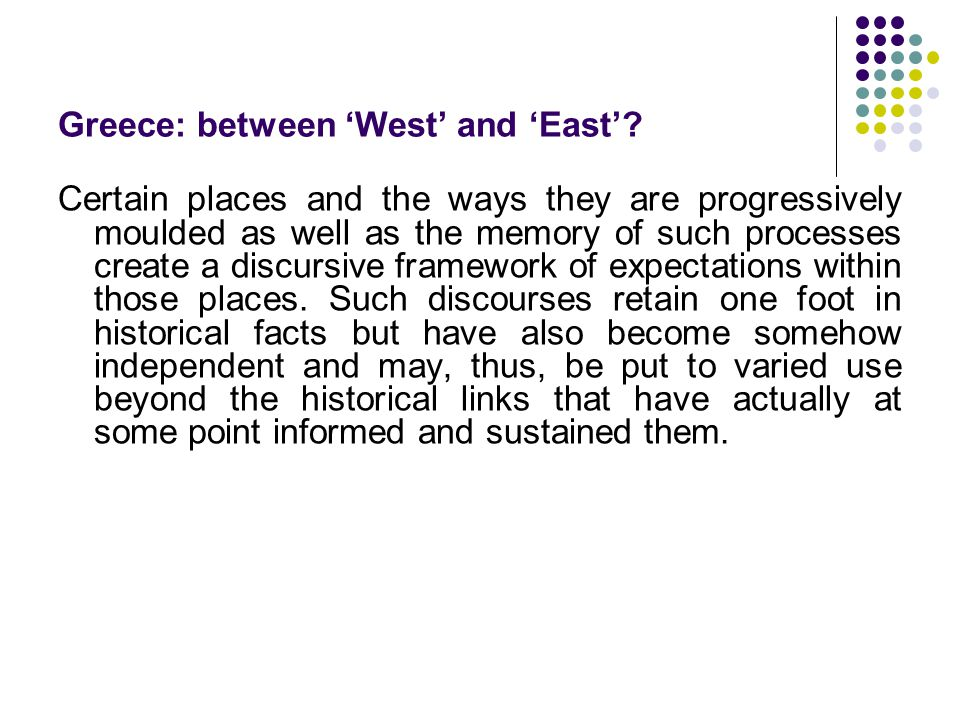Greece: between 'West' and 'East'.