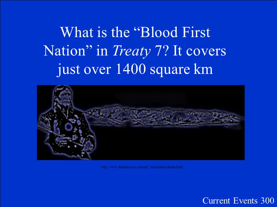 The First Nation with the largest land base in Canada… Current Events 300