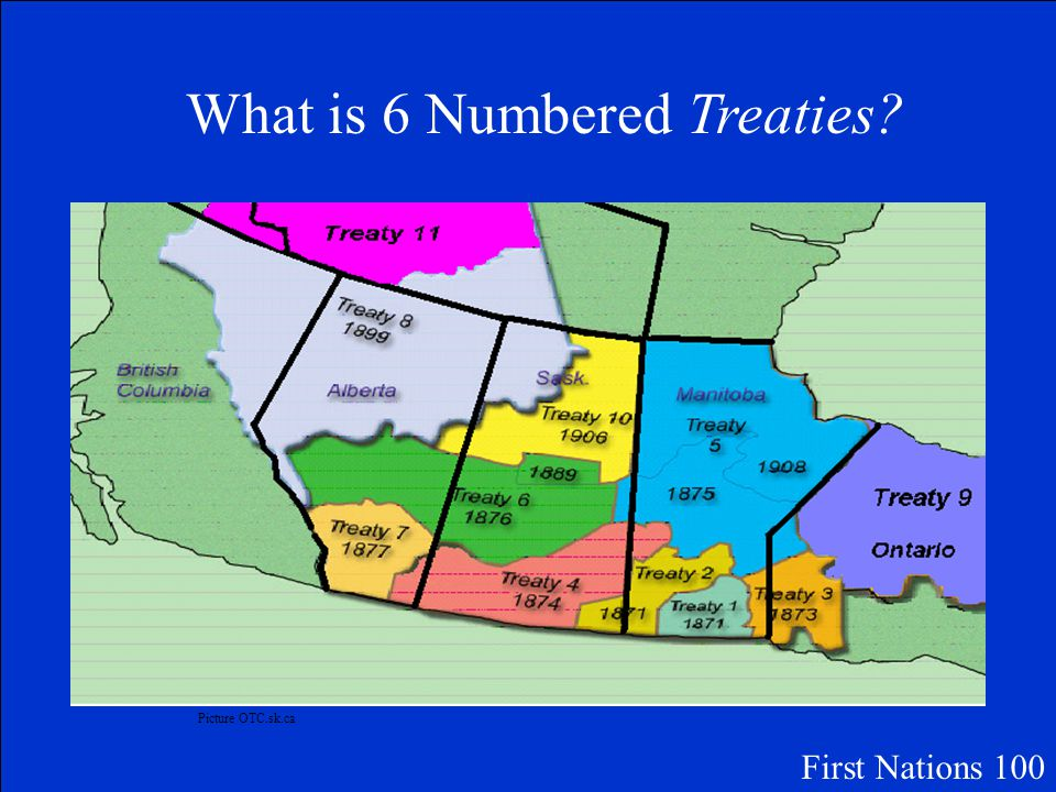 This is how many Numbered Treaties are in Saskatchewan First Nations 100