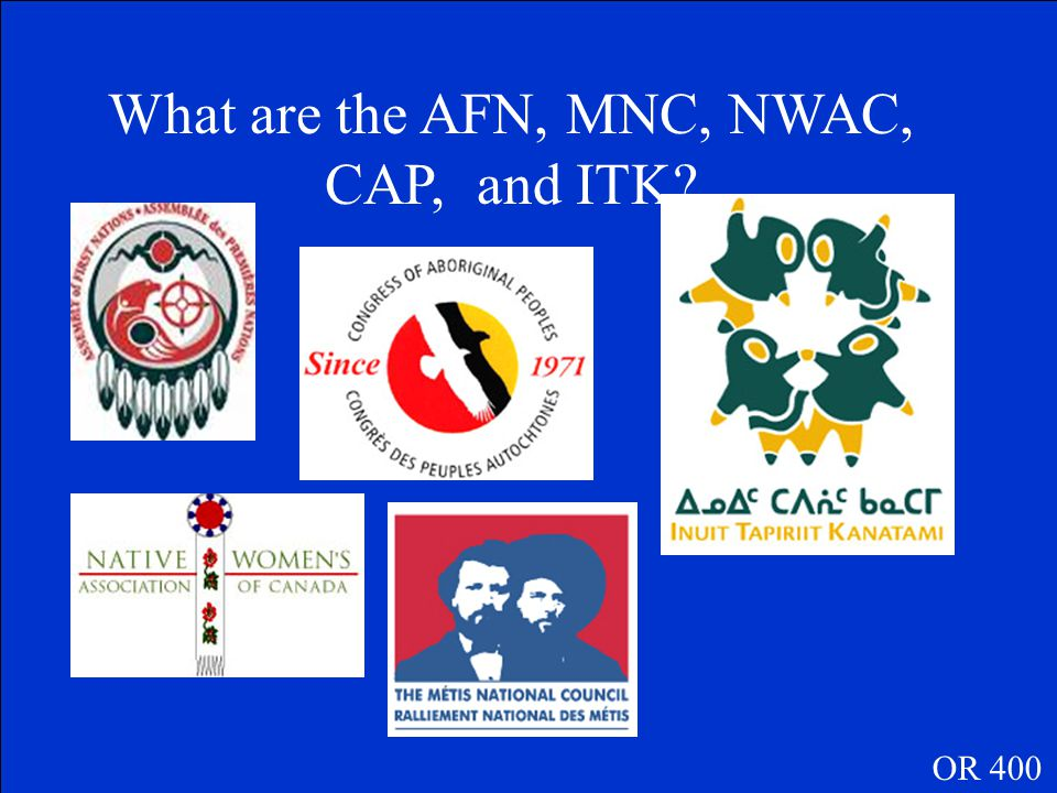 One of the five National Aboriginal organizations that currently lobby the federal government… OR 400