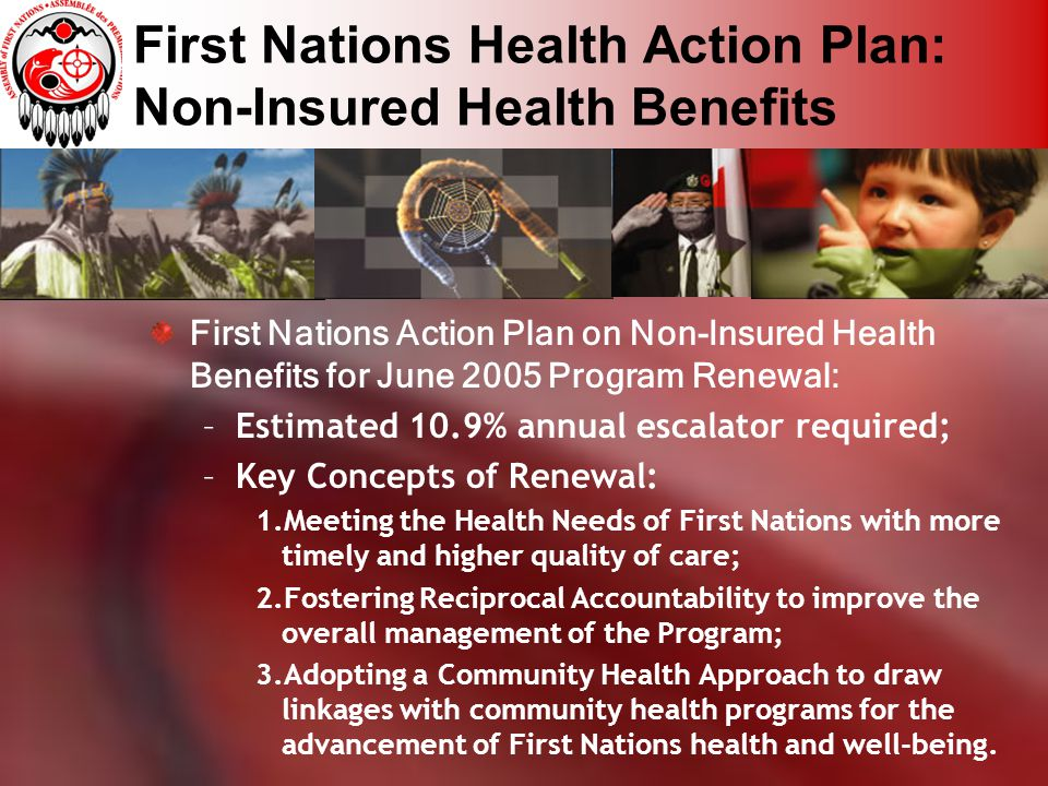 First Nations Health Action Plan: Non-Insured Health Benefits First Nations Action Plan on Non-Insured Health Benefits for June 2005 Program Renewal: