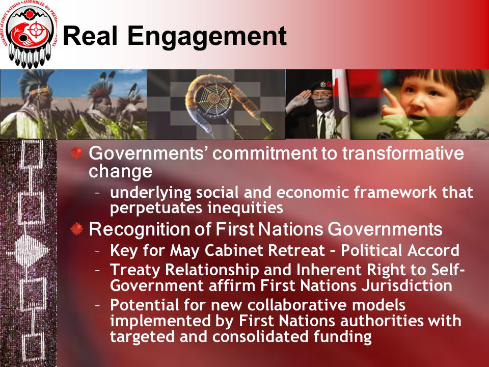 Real Engagement Governments' commitment to transformative change –underlying social and economic framework that perpetuates inequities Recognition of