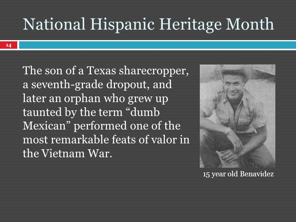 The son of a Texas sharecropper, a seventh-grade dropout, and later an orphan who grew up taunted by the term dumb Mexican performed one of the most remarkable feats of valor in the Vietnam War.