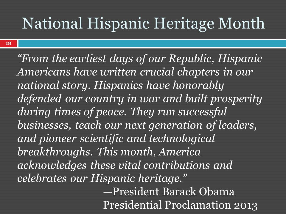From the earliest days of our Republic, Hispanic Americans have written crucial chapters in our national story.