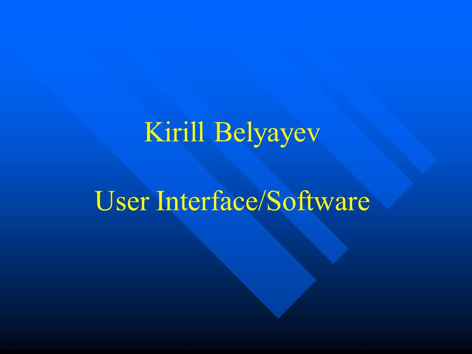 Kirill Belyayev User Interface/Software