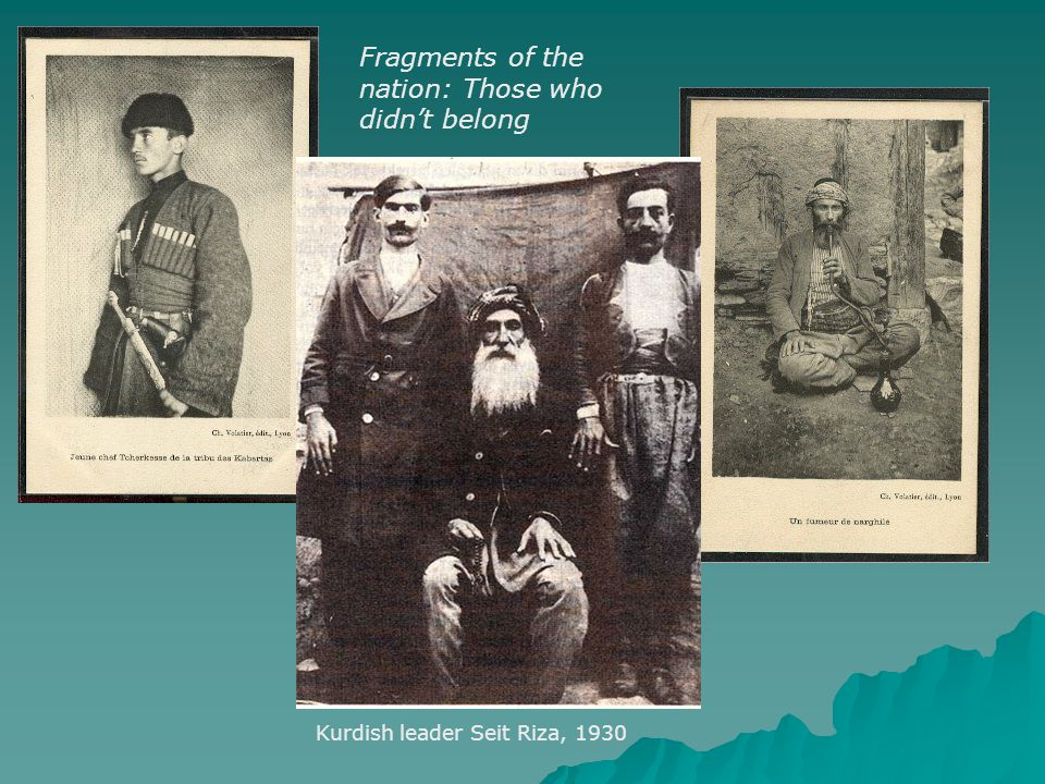 Kurdish leader Seit Riza, 1930 Fragments of the nation: Those who didn't belong