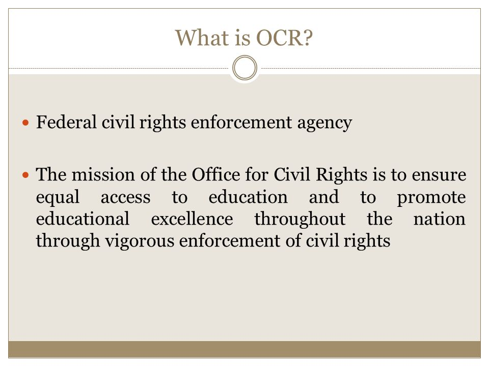 What does OCR do.OCR enforces several civil rights laws.