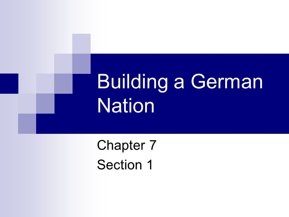 Building a German Nation Chapter 7 Section 1