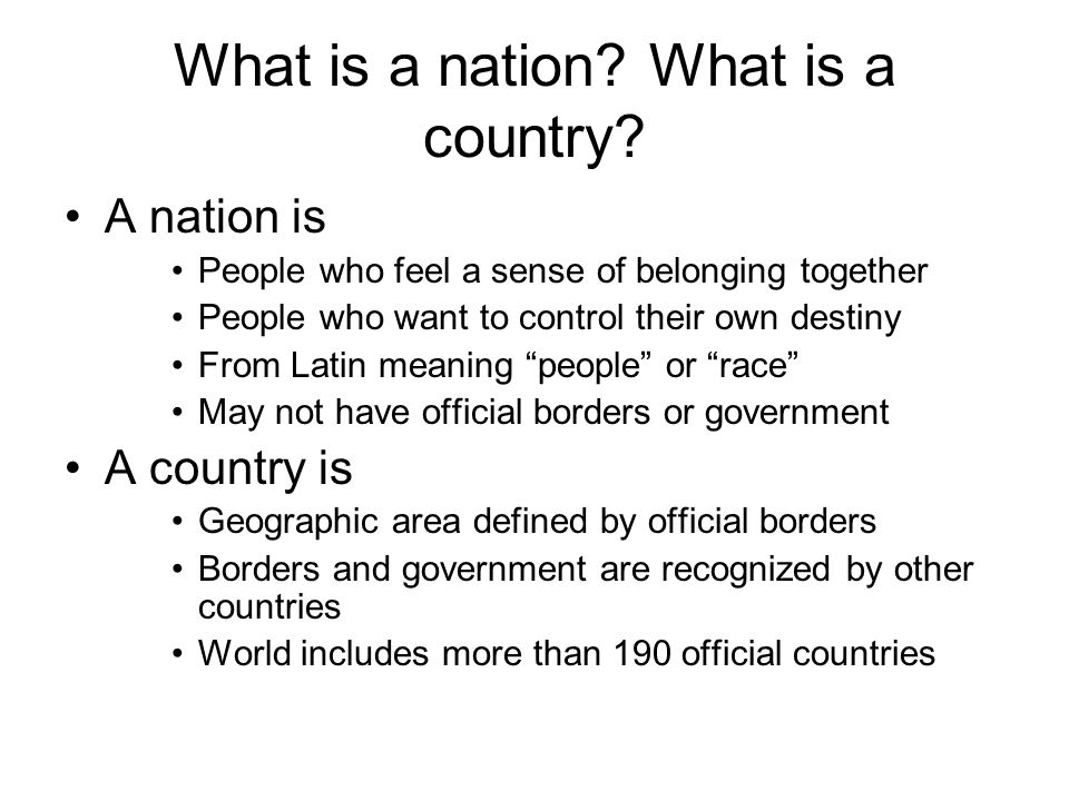Nation and Nation-state Nation An idea that means different things to different people.