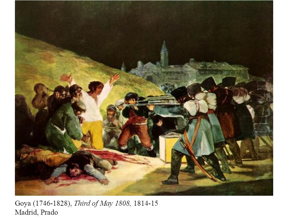 Goya (1746-1828), Third of May 1808, 1814-15 Madrid, Prado