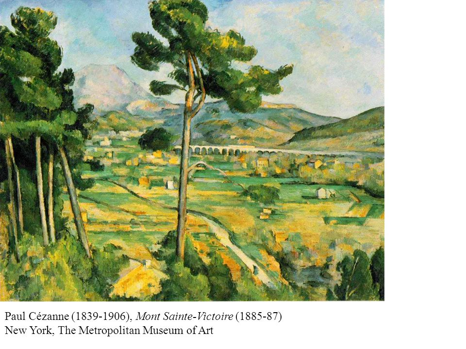 Paul Cézanne (1839-1906), Mont Sainte-Victoire (1885-87) New York, The Metropolitan Museum of Art