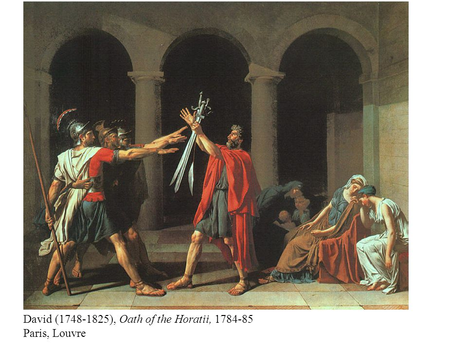 David (1748-1825), Oath of the Horatii, 1784-85 Paris, Louvre