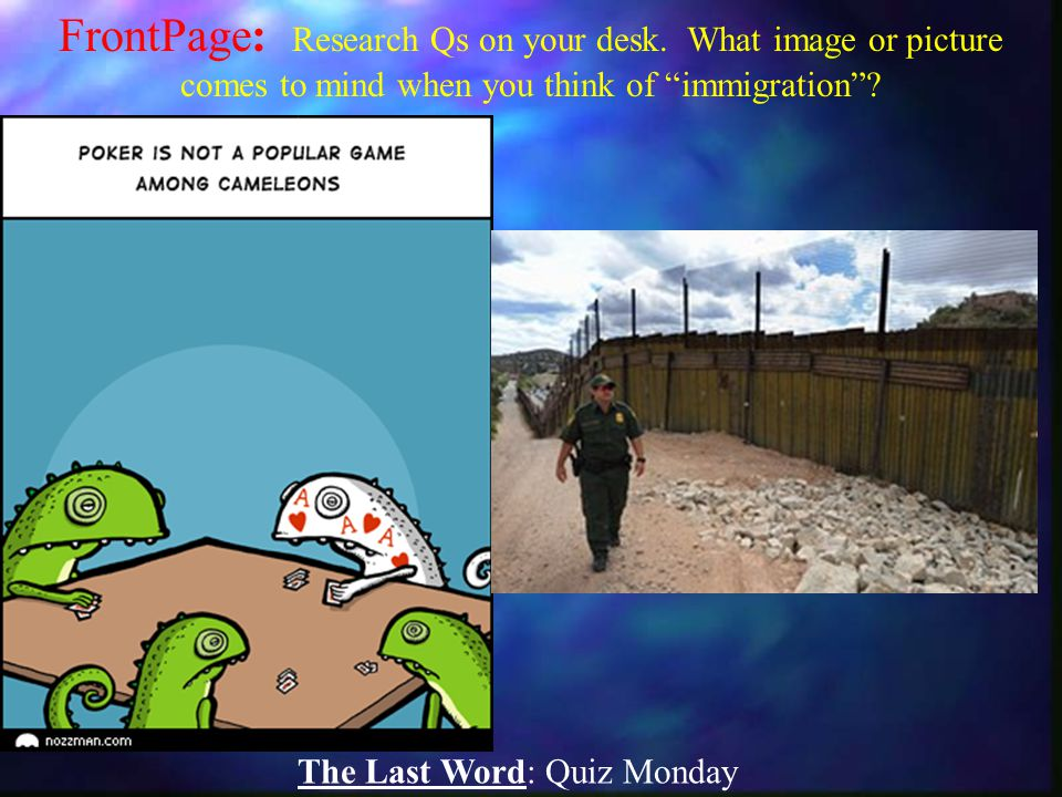 """The Last Word: Quiz Monday FrontPage: Research Qs on your desk. What image or picture comes to mind when you think of """"immigration""""?"""