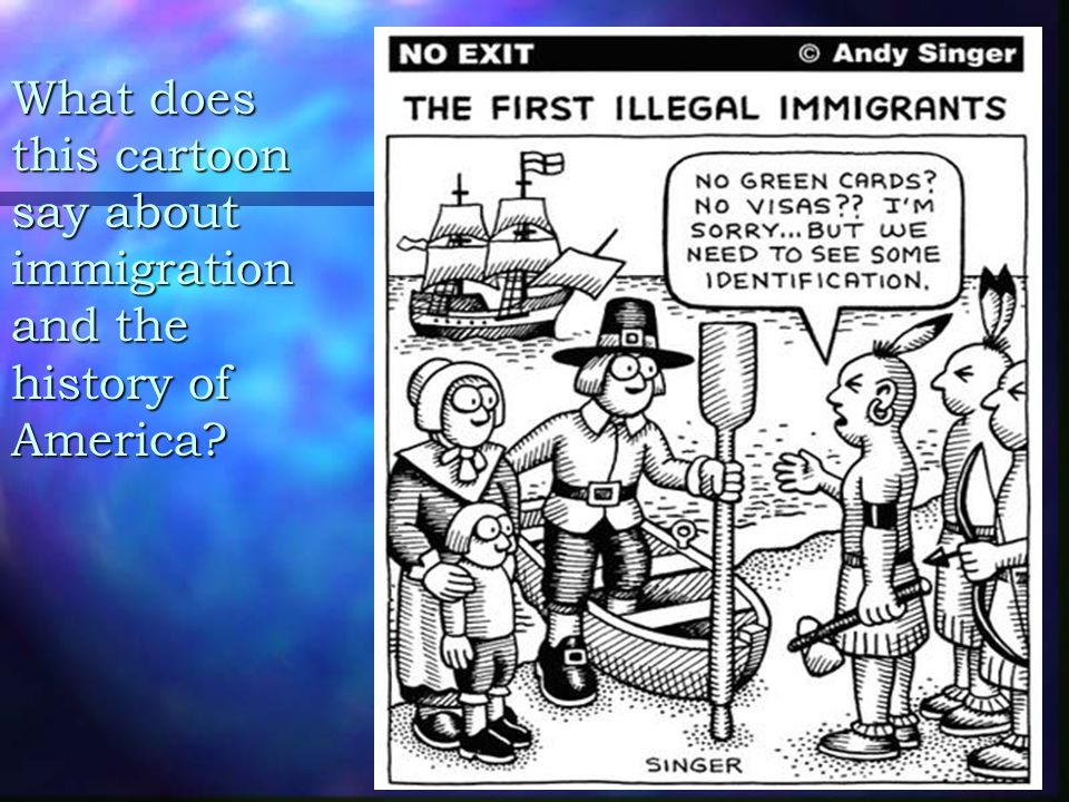 What does this cartoon say about immigration and the history of America?