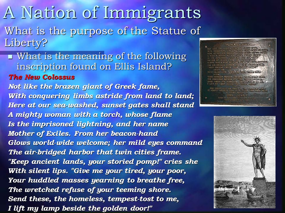 A Nation of Immigrants What is the purpose of the Statue of Liberty? What is the purpose of the Statue of Liberty? What is the meaning of the followin