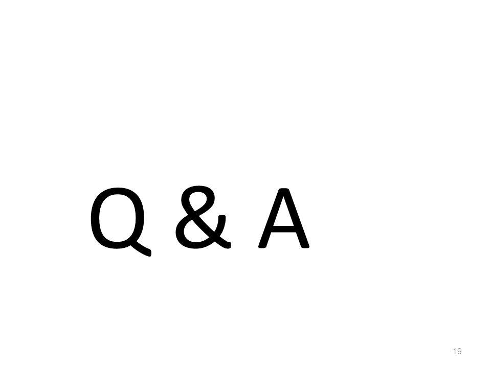 19 Q & A