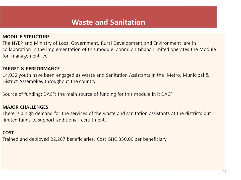 23 Waste and Sanitation MODULE STRUCTURE The NYEP and Ministry of Local Government, Rural Development and Environment are in collaboration in the implementation of this module.