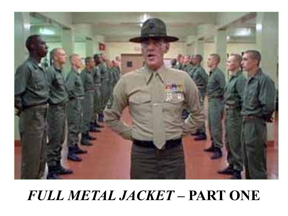 FULL METAL JACKET – PART ONE