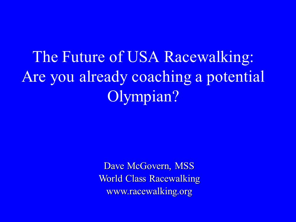 The Future of USA Racewalking: Are you already coaching a potential Olympian.