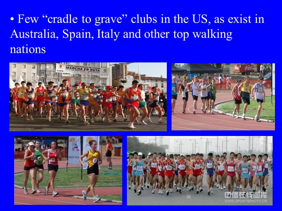 Few cradle to grave clubs in the US, as exist in Australia, Spain, Italy and other top walking nations