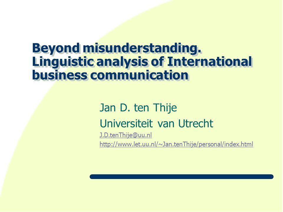 Beyond misunderstanding. Linguistic analysis of International business communication Jan D.