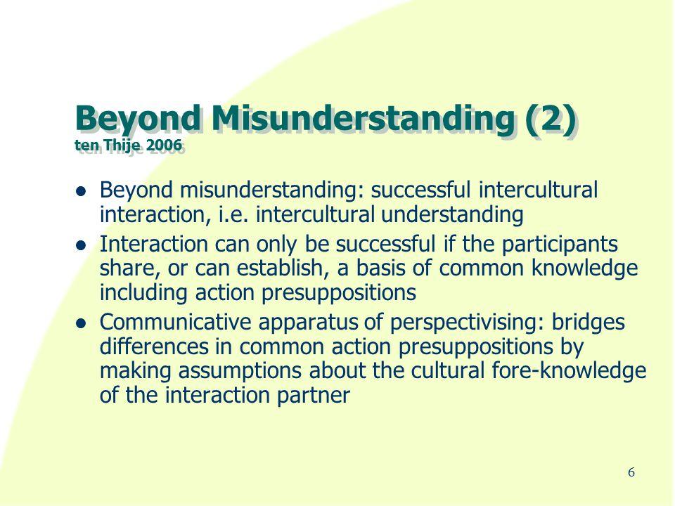 Beyond Misunderstanding (2) ten Thije 2006 Beyond misunderstanding: successful intercultural interaction, i.e.